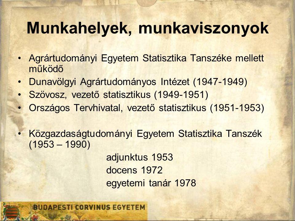 Munkahelyek, munkaviszonyok Agrártudományi Egyetem Statisztika Tanszéke mellett működő Dunavölgyi Agrártudományos Intézet (1947-1949) Szövosz, vezető