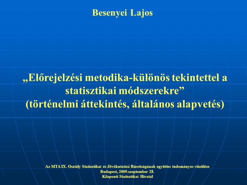 """Besenyei Lajos: """"Előrejelzési metodika-különös tekintettel a statisztikai módszerekre (történelmi áttekintés, általános alapvetés) Az MTA IX."""