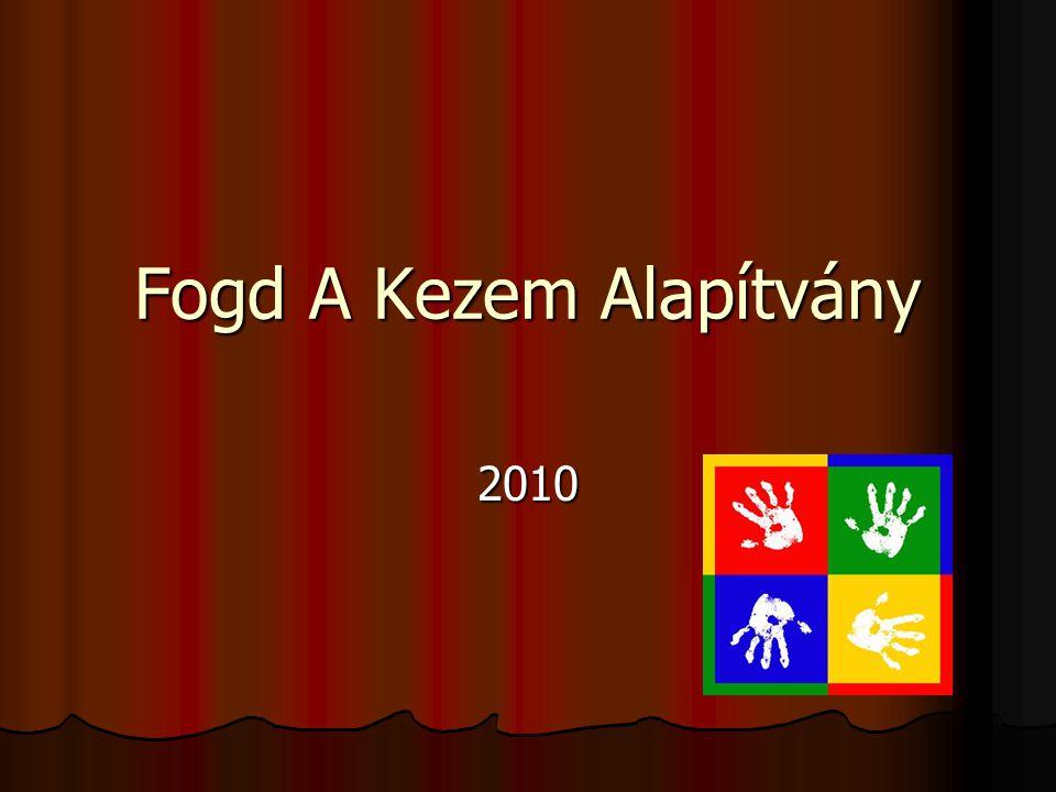 Fogd A Kezem Alapítvány 2010