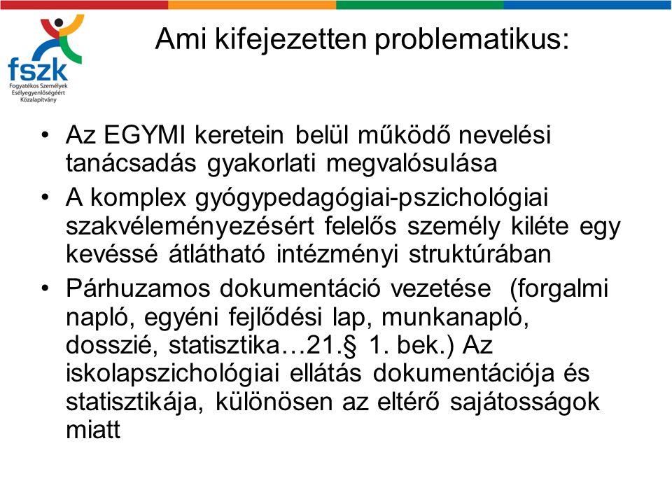 Ami kifejezetten problematikus: Az EGYMI keretein belül működő nevelési tanácsadás gyakorlati megvalósulása A komplex gyógypedagógiai-pszichológiai sz