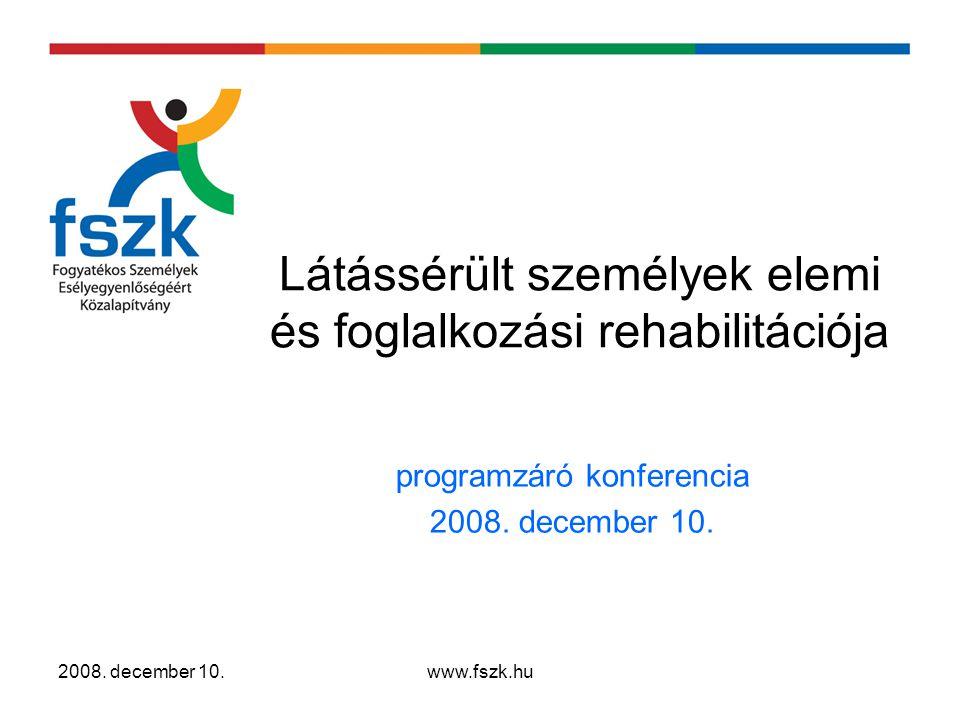 """www.fszk.hu Előzmények A program """"születése egy másik megközelítésből –Fővárosi Munkaügyi Központ 2006."""