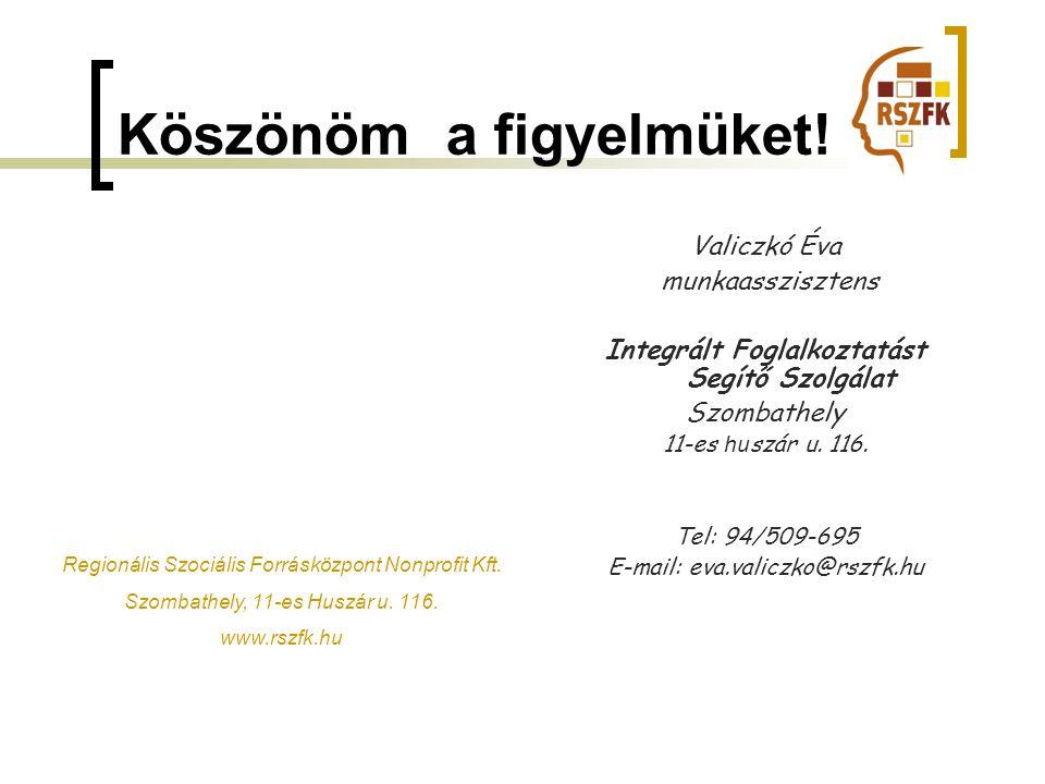 Valiczkó Éva munkaasszisztens Integrált Foglalkoztatást Segítő Szolgálat Szombathely 11-es hu szár u.