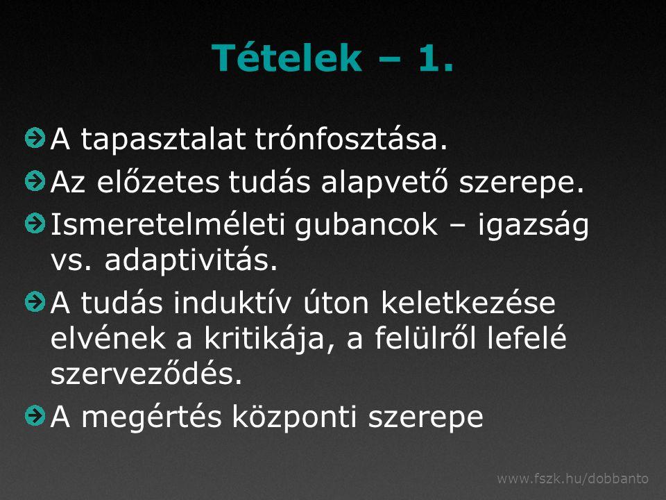 www.fszk.hu/dobbanto Tételek – 1. A tapasztalat trónfosztása.
