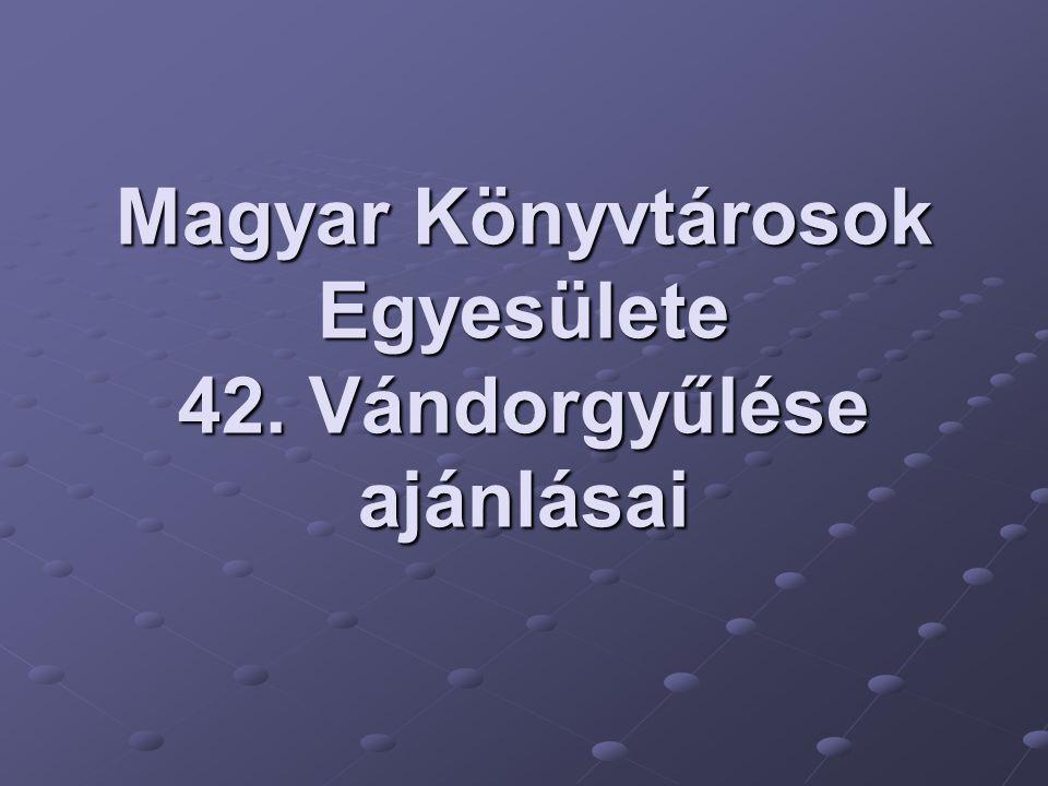 Magyar Könyvtárosok Egyesülete 42. Vándorgyűlése ajánlásai