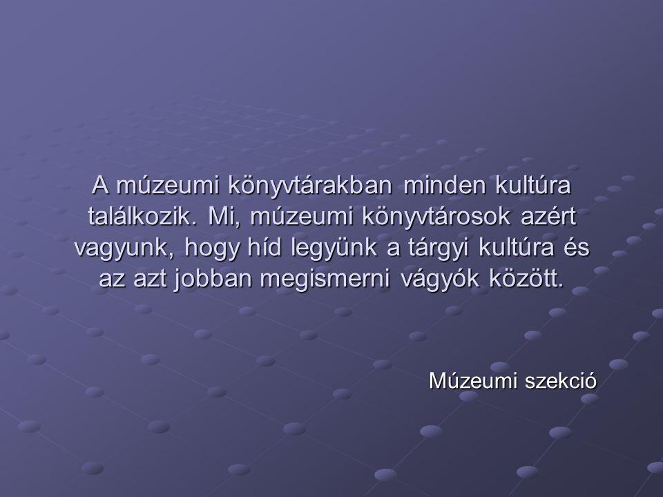 A múzeumi könyvtárakban minden kultúra találkozik.