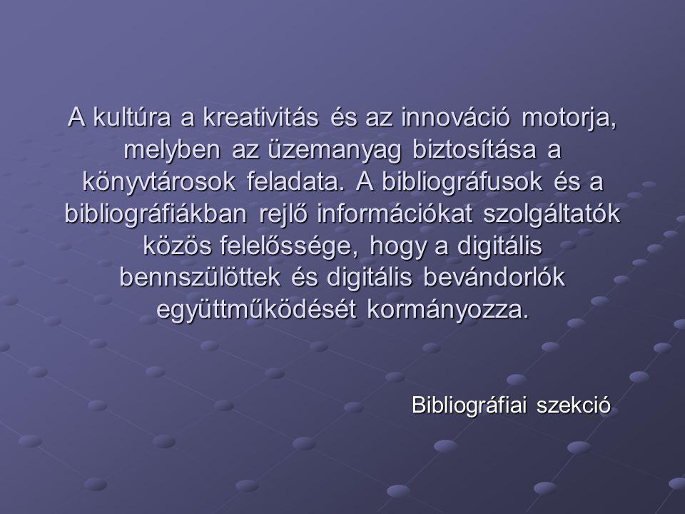 A kultúra a kreativitás és az innováció motorja, melyben az üzemanyag biztosítása a könyvtárosok feladata.