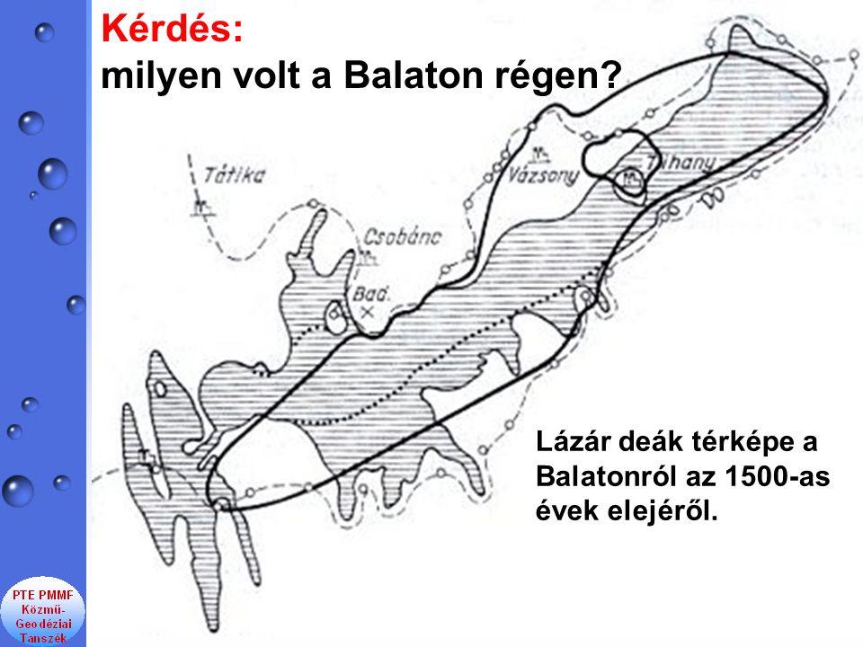 Lázár deák térképe a Balatonról az 1500-as évek elejéről. Kérdés: milyen volt a Balaton régen?