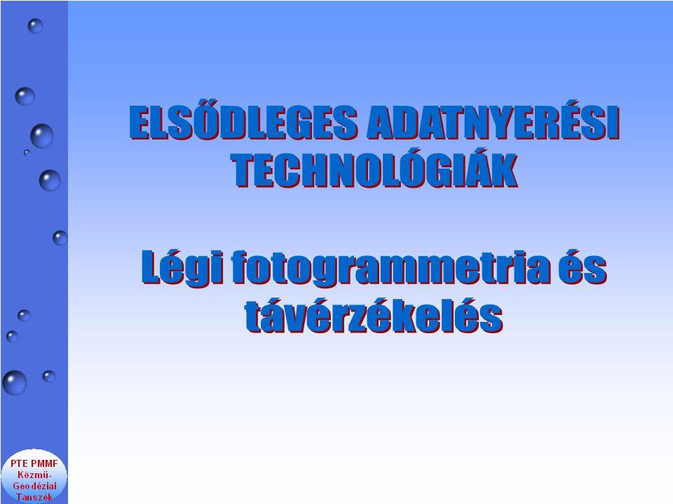 Légi fotogrammetria A légi fotogrammetria bemenő adatai az analóg vagy digitális légifényképek.