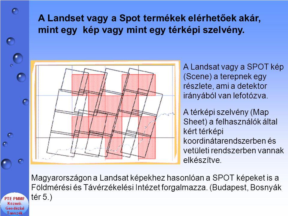 A Landset vagy a Spot termékek elérhetőek akár, mint egy kép vagy mint egy térképi szelvény. A Landsat vagy a SPOT kép (Scene) a terepnek egy részlete