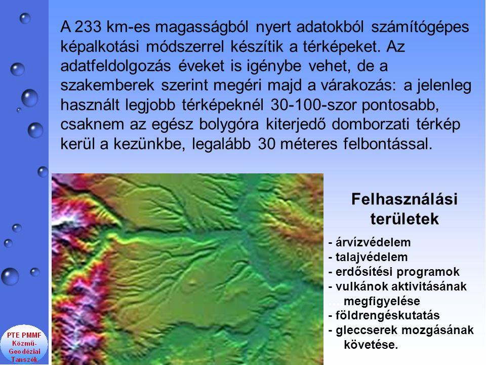 A 233 km-es magasságból nyert adatokból számítógépes képalkotási módszerrel készítik a térképeket. Az adatfeldolgozás éveket is igénybe vehet, de a sz
