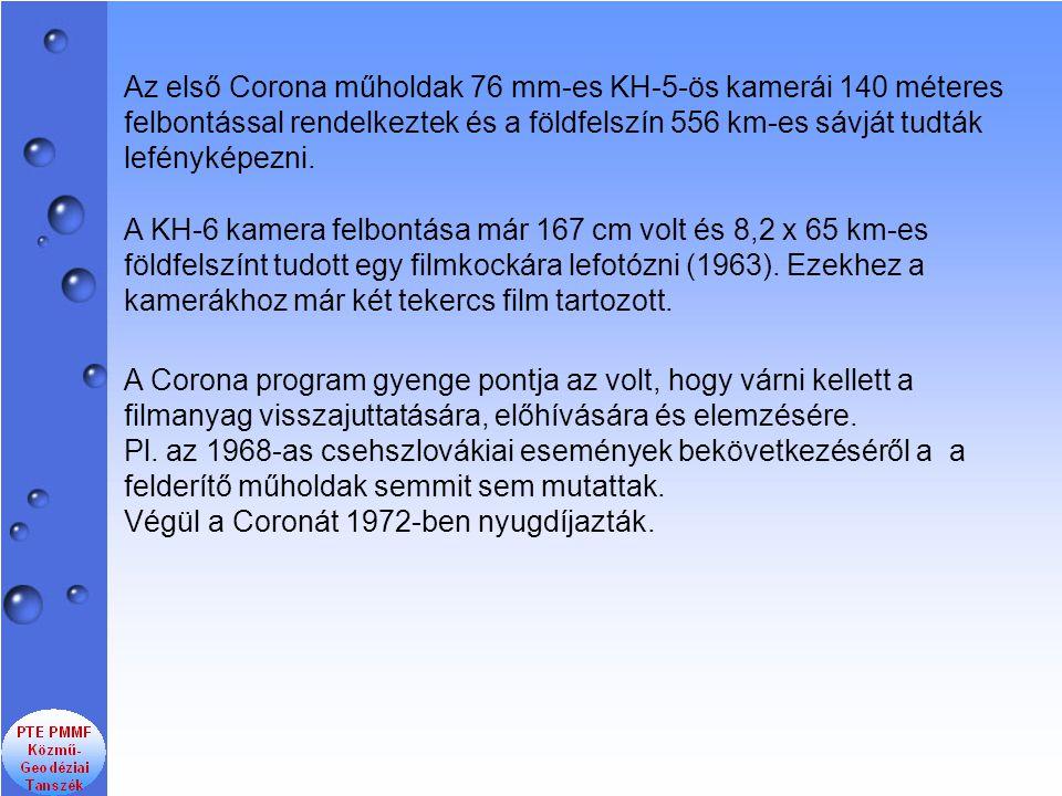 Az első Corona műholdak 76 mm-es KH-5-ös kamerái 140 méteres felbontással rendelkeztek és a földfelszín 556 km-es sávját tudták lefényképezni.
