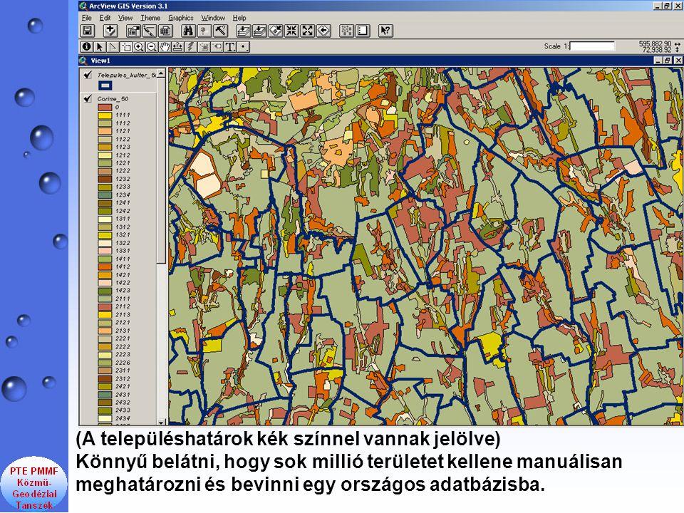 (A településhatárok kék színnel vannak jelölve) Könnyű belátni, hogy sok millió területet kellene manuálisan meghatározni és bevinni egy országos adatbázisba.