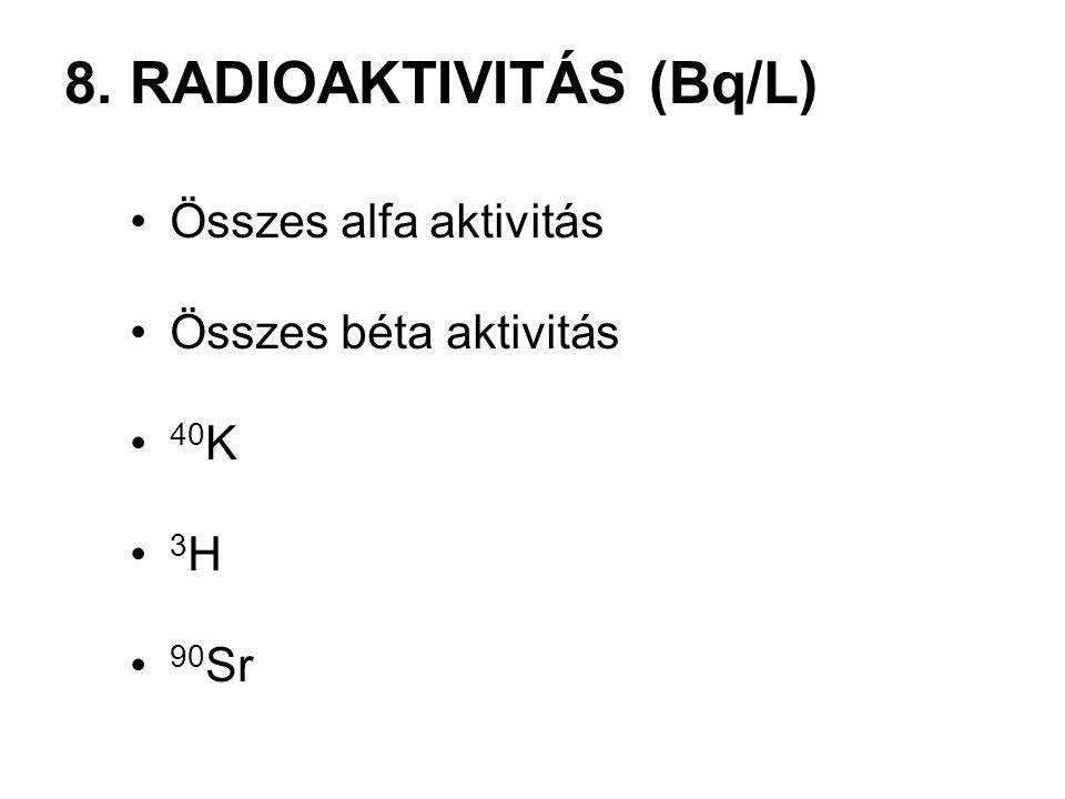 7. BIOLÓGIAI SZENNYEZŐK Vírusok Baktériumok (összes baktériumszám 37 és 20 °C-on, Coliszám, Enterális coliszám, Streptococcus szám, Salmonella, Shigel