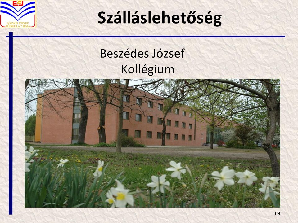 Szálláslehetőség 19 Beszédes József Kollégium