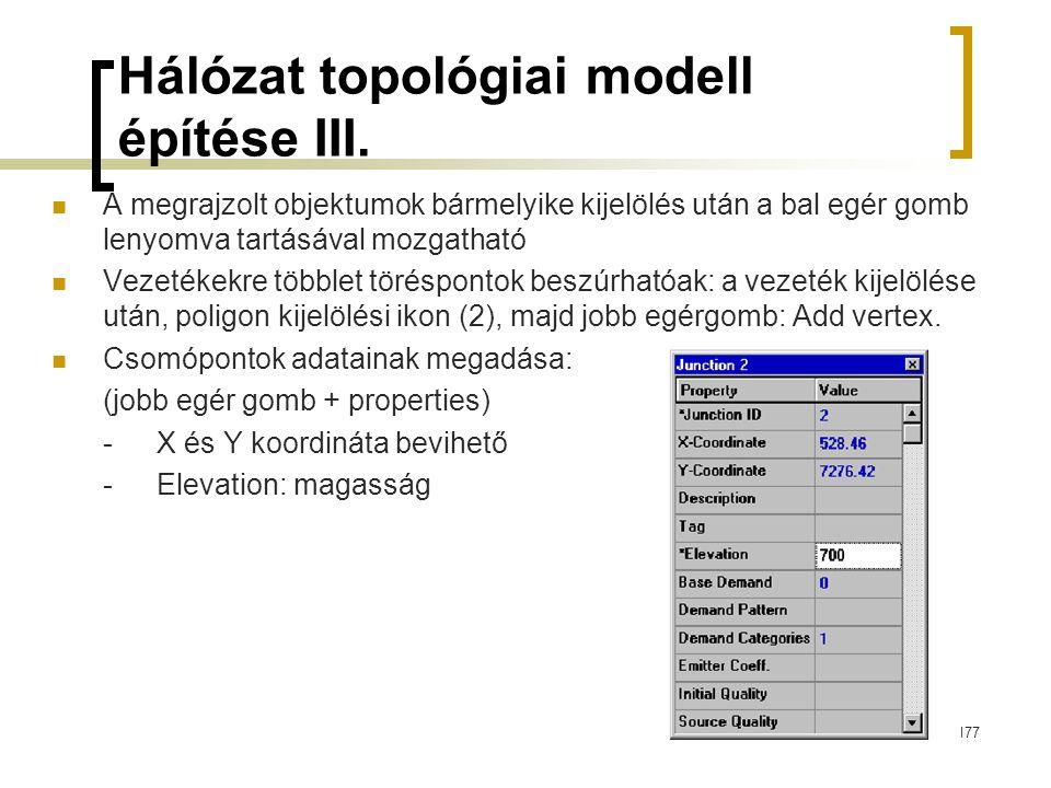 Hálózat topológiai modell építése III. A megrajzolt objektumok bármelyike kijelölés után a bal egér gomb lenyomva tartásával mozgatható Vezetékekre tö