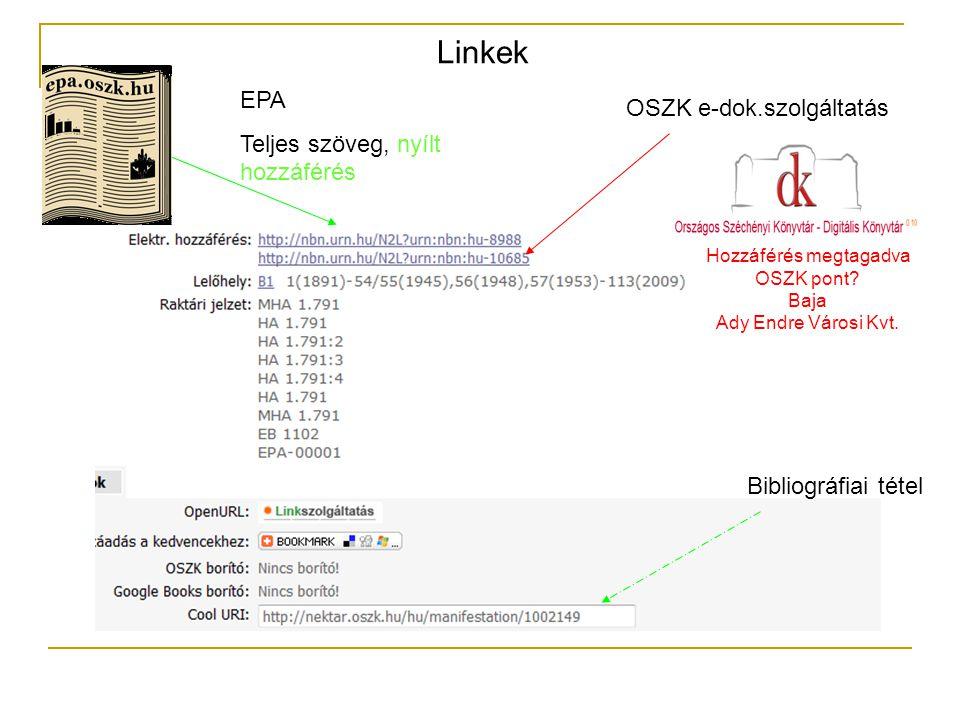EPA Teljes szöveg, nyílt hozzáférés OSZK e-dok.szolgáltatás Bibliográfiai tétel Hozzáférés megtagadva OSZK pont? Baja Ady Endre Városi Kvt. Linkek