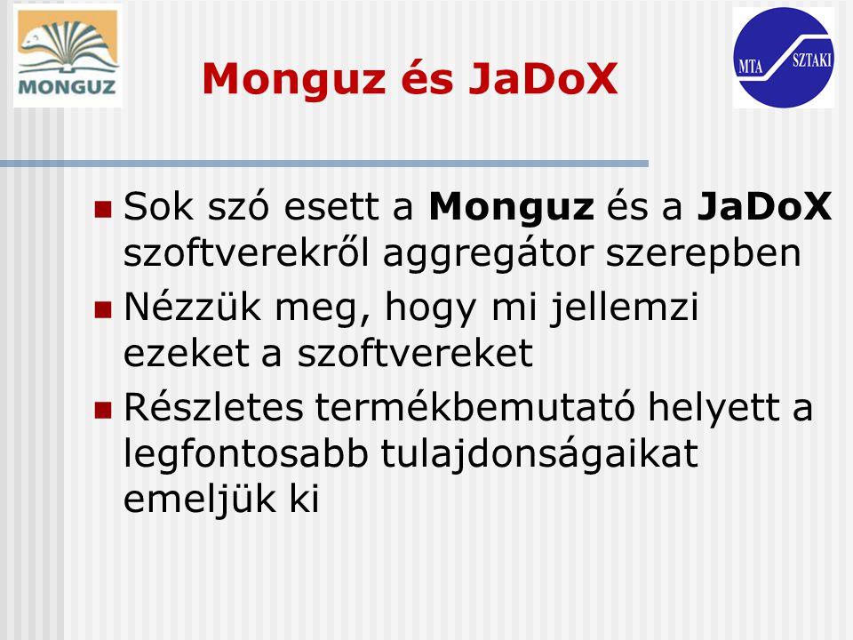 Monguz és JaDoX Sok szó esett a Monguz és a JaDoX szoftverekről aggregátor szerepben Nézzük meg, hogy mi jellemzi ezeket a szoftvereket Részletes term