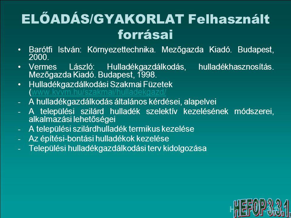 HEFOP 3.3.1. ELŐADÁS/GYAKORLAT Felhasznált forrásai Barótfi István: Környezettechnika.