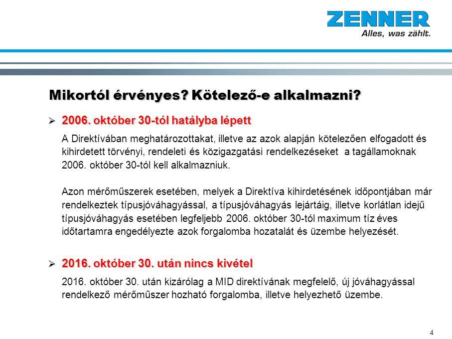 4 Mikortól érvényes? Kötelező-e alkalmazni?  2006. október 30-tól hatályba lépett A Direktívában meghatározottakat, illetve az azok alapján kötelezőe