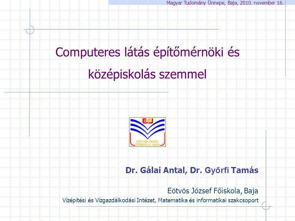 Dr. Gálai Antal, Dr. Győrfi Tamás Eötvös József Főiskola, Baja Vízépítési és Vízgazdálkodási Intézet, Matematika és informatikai szakcsoport Computere