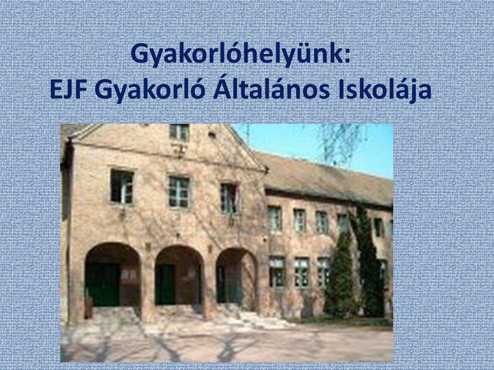 Gyakorlóhelyünk: EJF Gyakorló Általános Iskolája