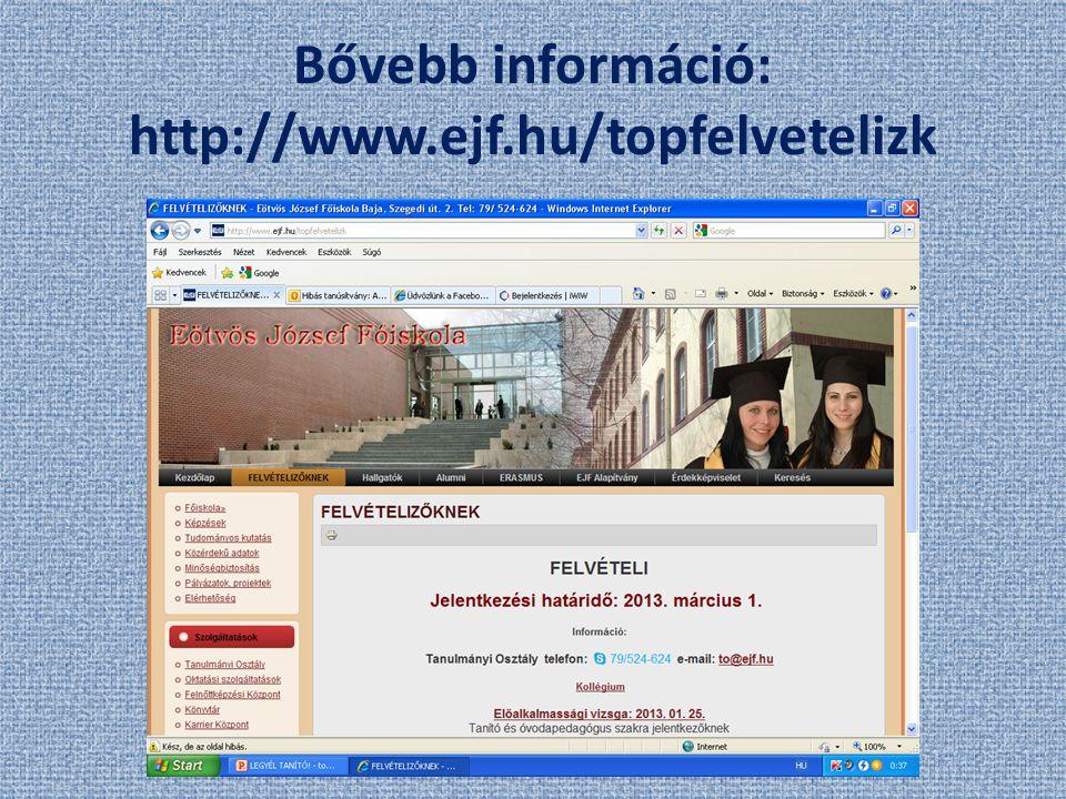 Bővebb információ: http://www.ejf.hu/topfelvetelizk