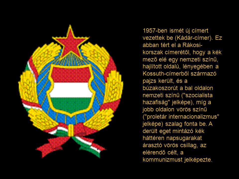 Az 1956-os forradalom során rövid ideig ismét a Kossuth-címer volt használatban.