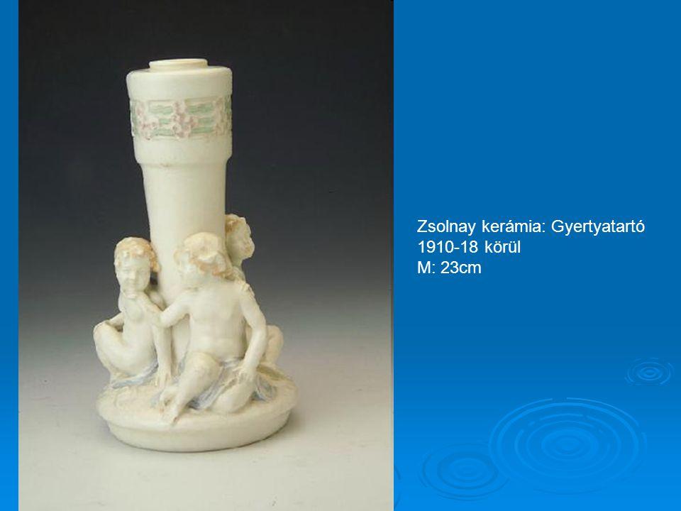 Zsolnay kerámia: Anonimus 1910-18 körül M: 17 cm