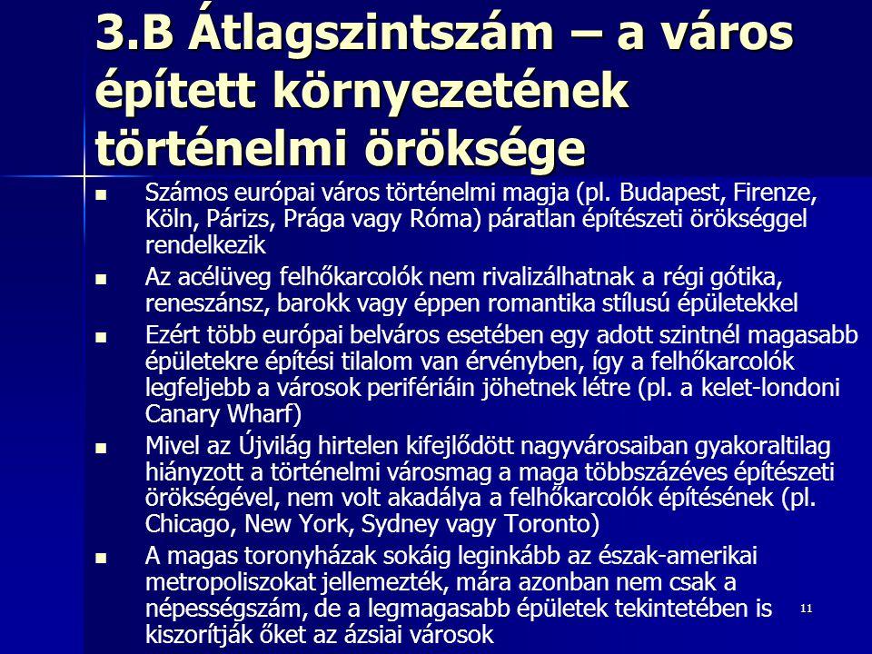 11 3.B Átlagszintszám – a város épített környezetének történelmi öröksége Számos európai város történelmi magja (pl. Budapest, Firenze, Köln, Párizs,