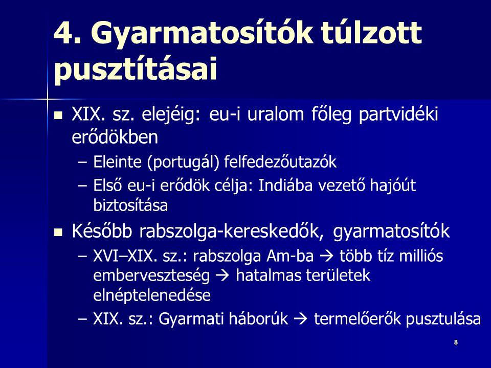 999 4.Gyarmatosítók pusztításai XIX. sz.