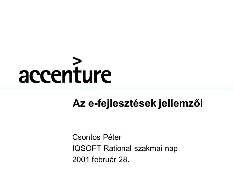 Csontos Péter IQSOFT Rational szakmai nap 2001 február 28. Az e-fejlesztések jellemzői