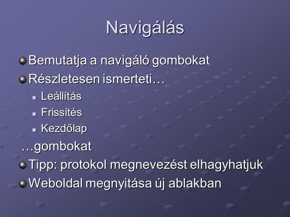 Navigálás Bemutatja a navigáló gombokat Részletesen ismerteti… Leállítás Leállítás Frissítés Frissítés Kezdőlap Kezdőlap …gombokat …gombokat Tipp: pro
