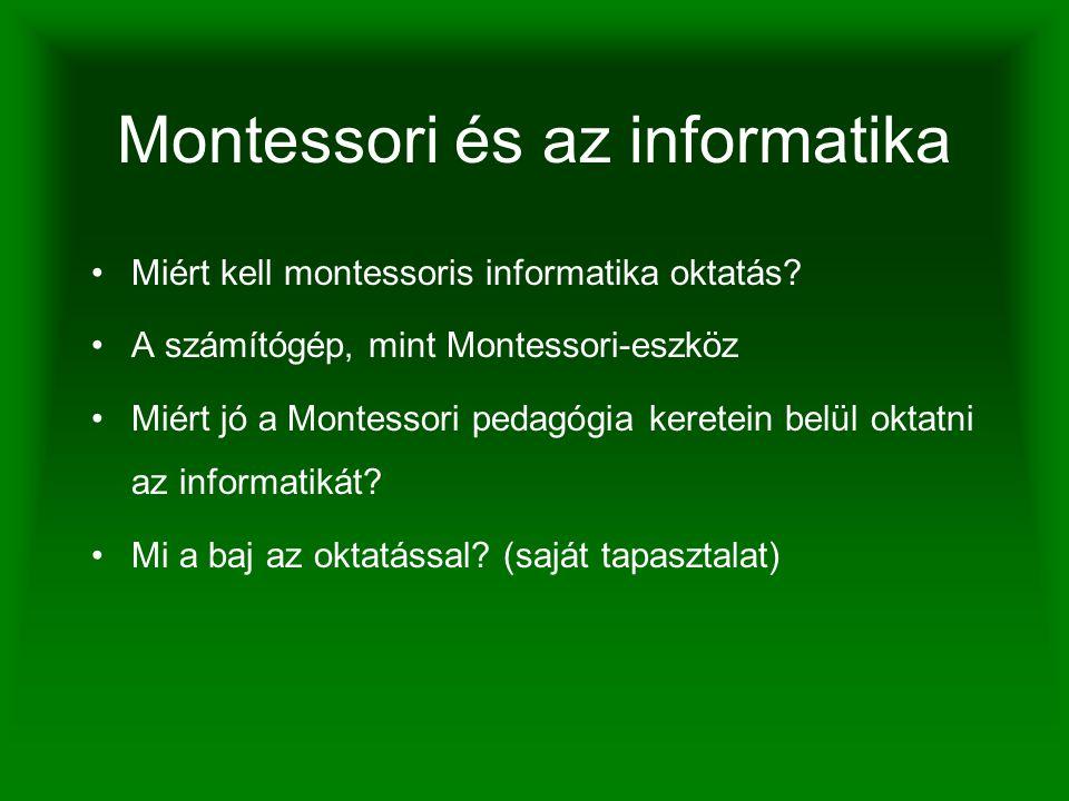 Montessori és az informatika Miért kell montessoris informatika oktatás.