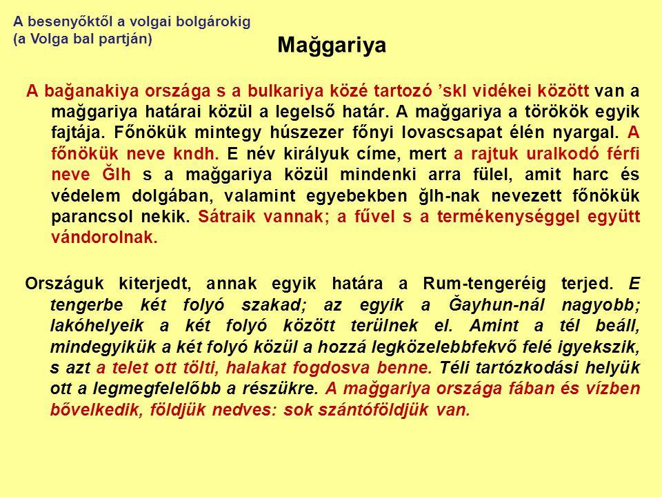 Mağgariya A bağanakiya országa s a bulkariya közé tartozó 'skl vidékei között van a mağgariya határai közül a legelső határ. A mağgariya a törökök egy