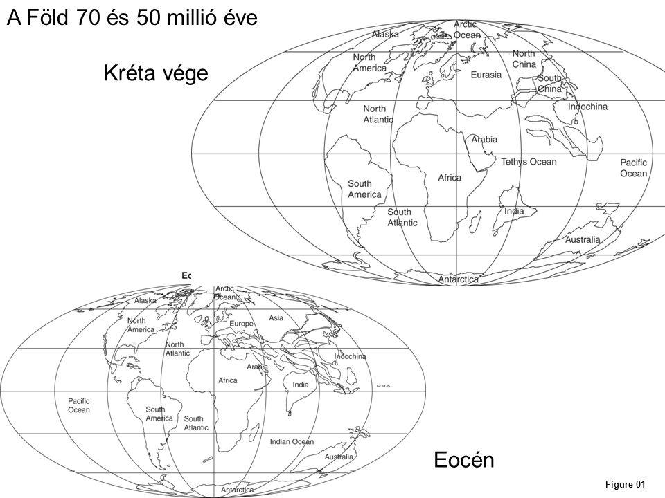 Figure 01 A Föld 70 és 50 millió éve Kréta vége Eocén