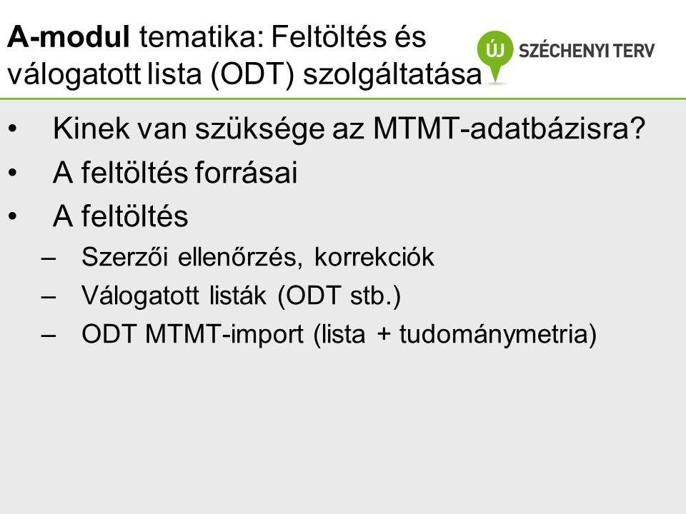 A-modul tematika: Feltöltés és válogatott lista (ODT) szolgáltatása A projekt az Európai Unió támo- gatásával, az Európai Szociális Alap társfinanszírozásával valósul meg.