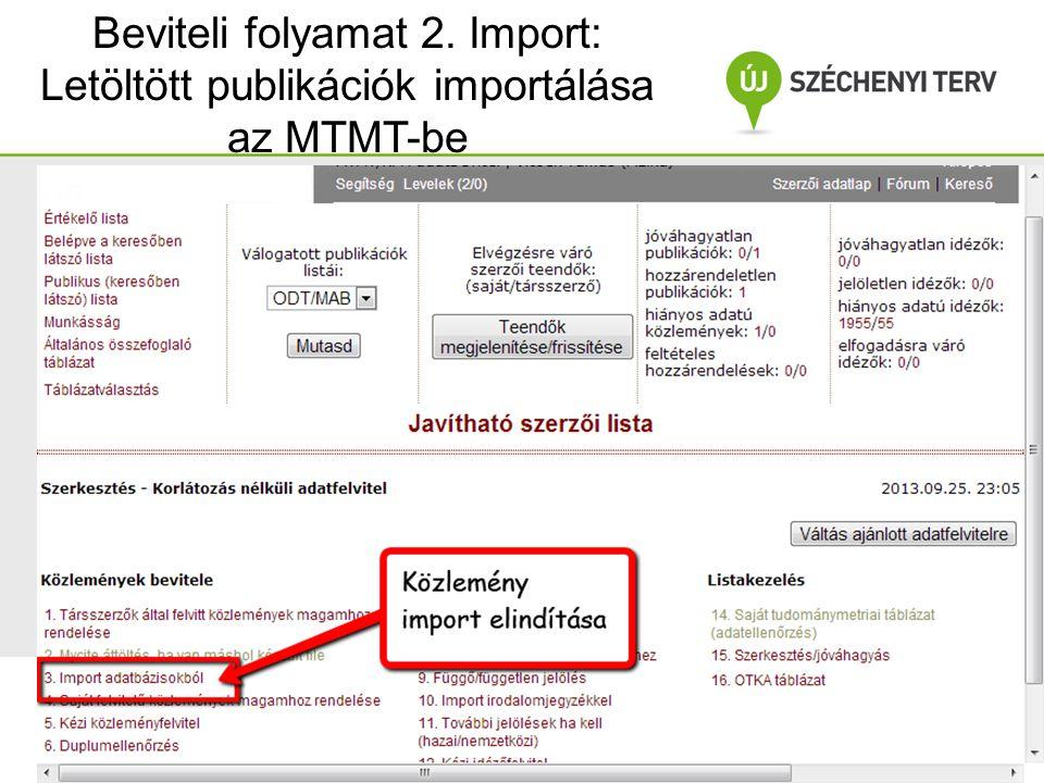 Beviteli folyamat 2. Import: Letöltött publikációk importálása az MTMT-be