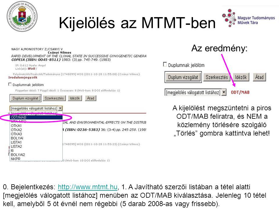 Kijelölés az MTMT-ben 0. Bejelentkezés: http://www.mtmt.hu, 1.