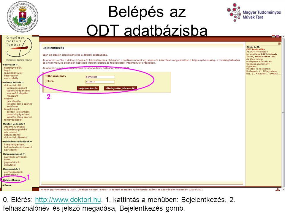 Belépés az ODT adatbázisba 1 0. Elérés: http://www.doktori.hu, 1.