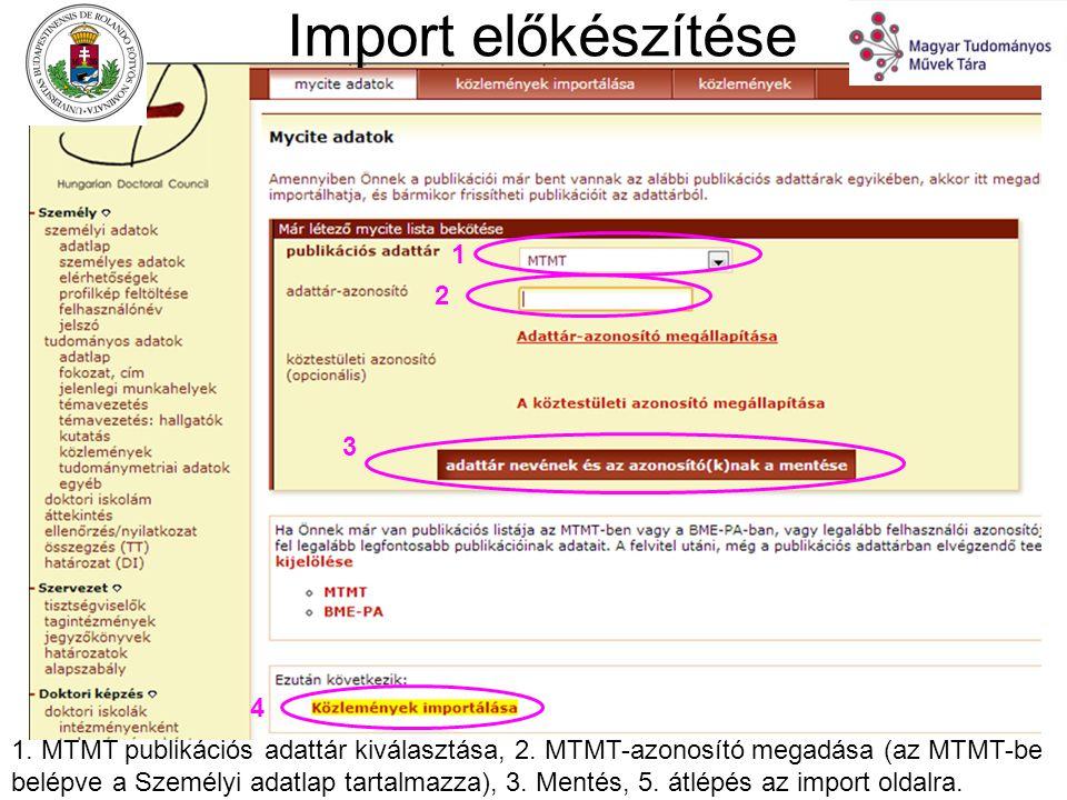 Import előkészítése 1 2 3 4 1. MTMT publikációs adattár kiválasztása, 2.