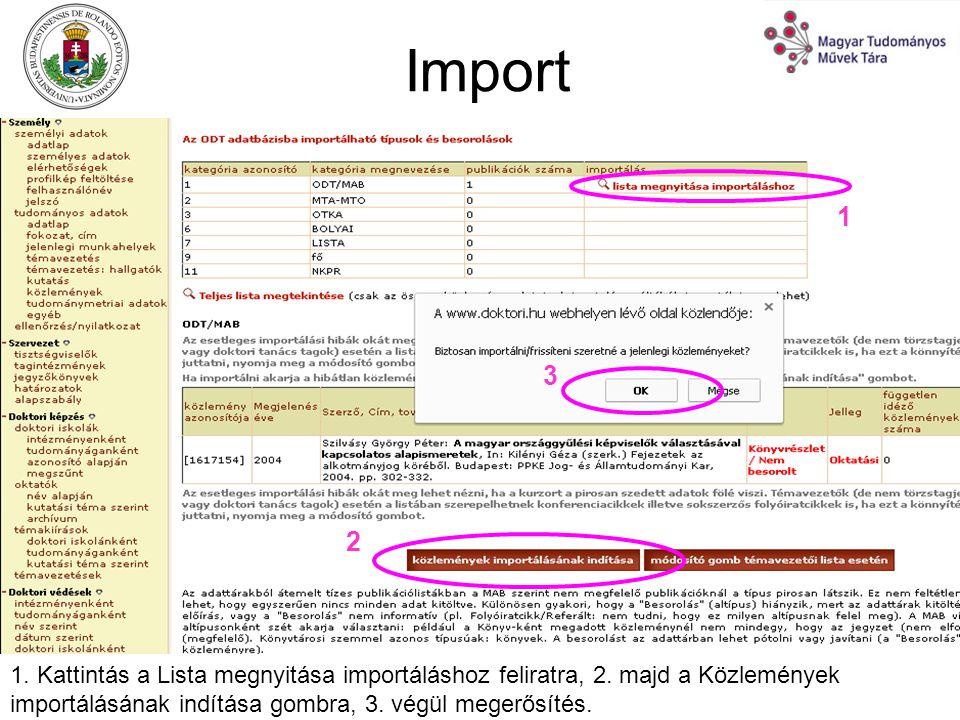 Import 1. Kattintás a Lista megnyitása importáláshoz feliratra, 2.