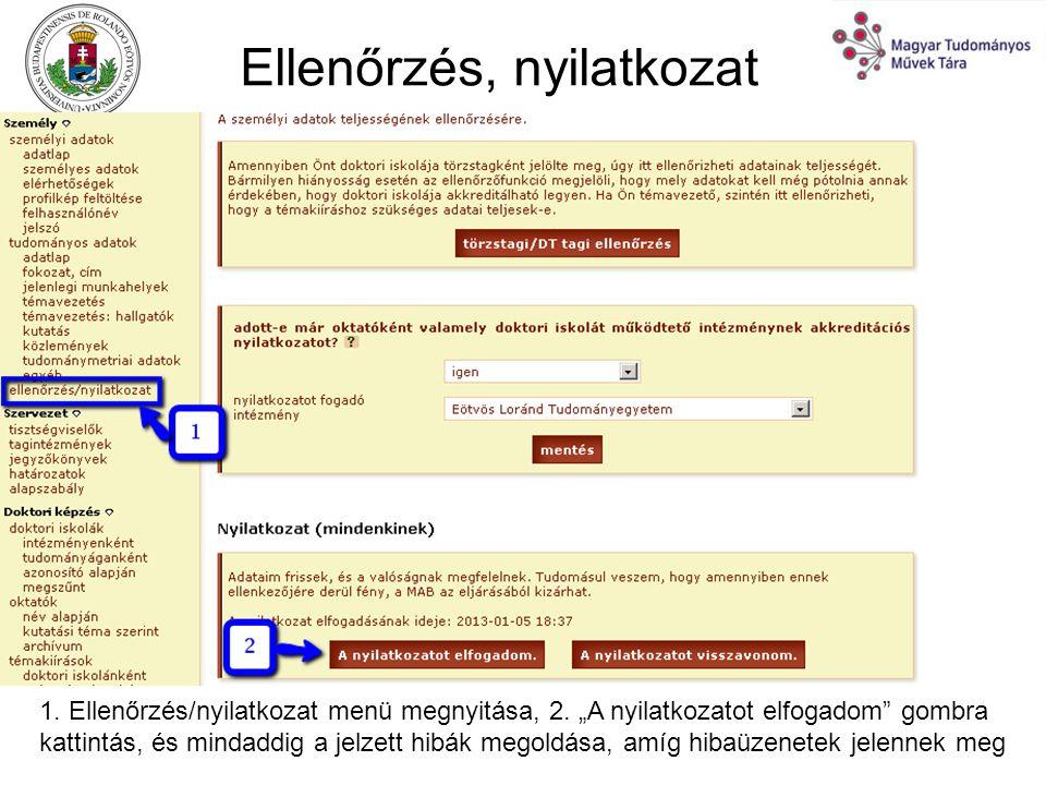 Ellenőrzés, nyilatkozat 1. Ellenőrzés/nyilatkozat menü megnyitása, 2.