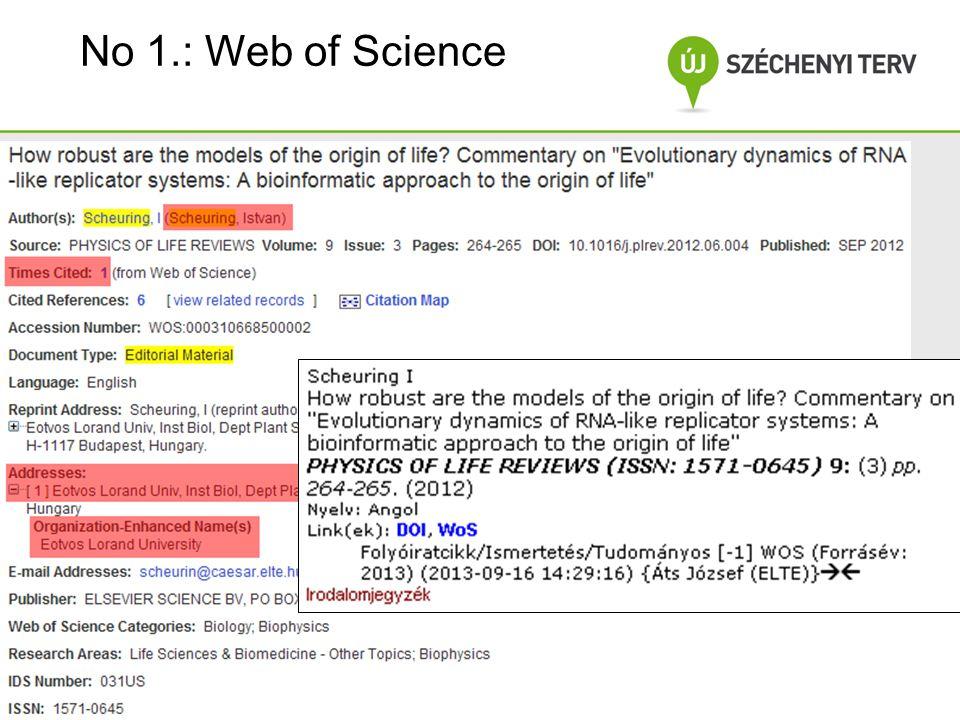 No 1.: Web of Science A projekt az Európai Unió támo- gatásával, az Európai Szociális Alap társfinanszírozásával valósul meg.