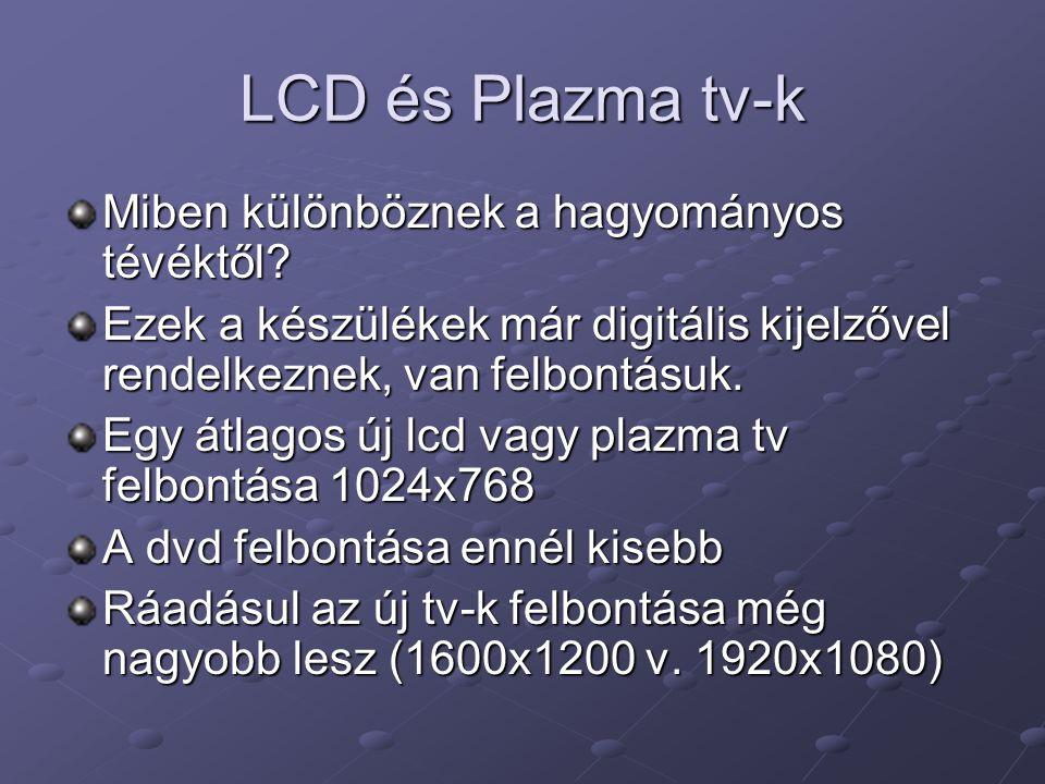 LCD és Plazma tv-k Miben különböznek a hagyományos tévéktől? Ezek a készülékek már digitális kijelzővel rendelkeznek, van felbontásuk. Egy átlagos új