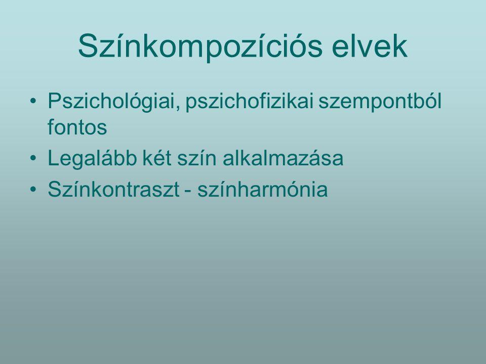 Színkompozíciós elvek Pszichológiai, pszichofizikai szempontból fontos Legalább két szín alkalmazása Színkontraszt - színharmónia