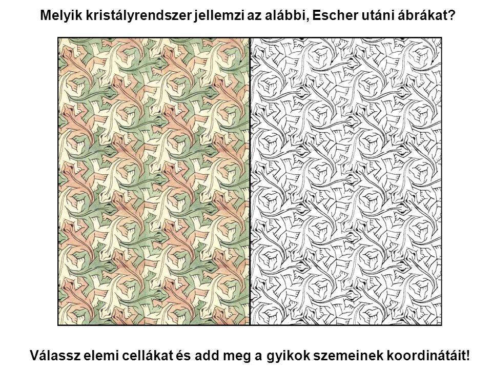 Melyik kristályrendszer jellemzi az alábbi, Escher utáni ábrákat? Válassz elemi cellákat és add meg a gyikok szemeinek koordinátáit!