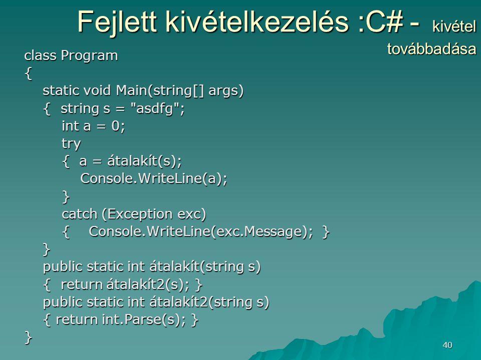 40 class Program class Program { static void Main(string[] args) static void Main(string[] args) { string s =