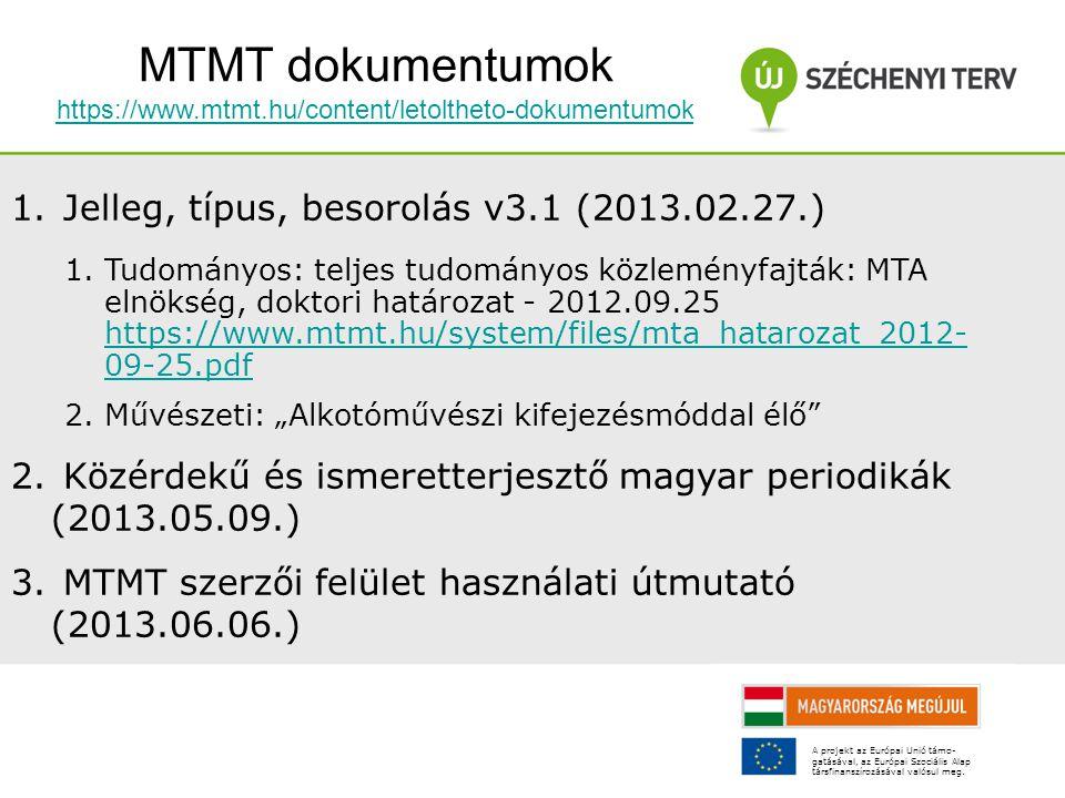 MTMT dokumentumok https://www.mtmt.hu/content/letoltheto-dokumentumok https://www.mtmt.hu/content/letoltheto-dokumentumok 1.
