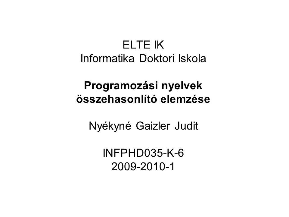 2 Objektumorientált programozás Nyékyné Gaizler Judit (szerk.) et al.: Programozási nyelvek alapján szemináriumi előadás (vázlat) 2009.