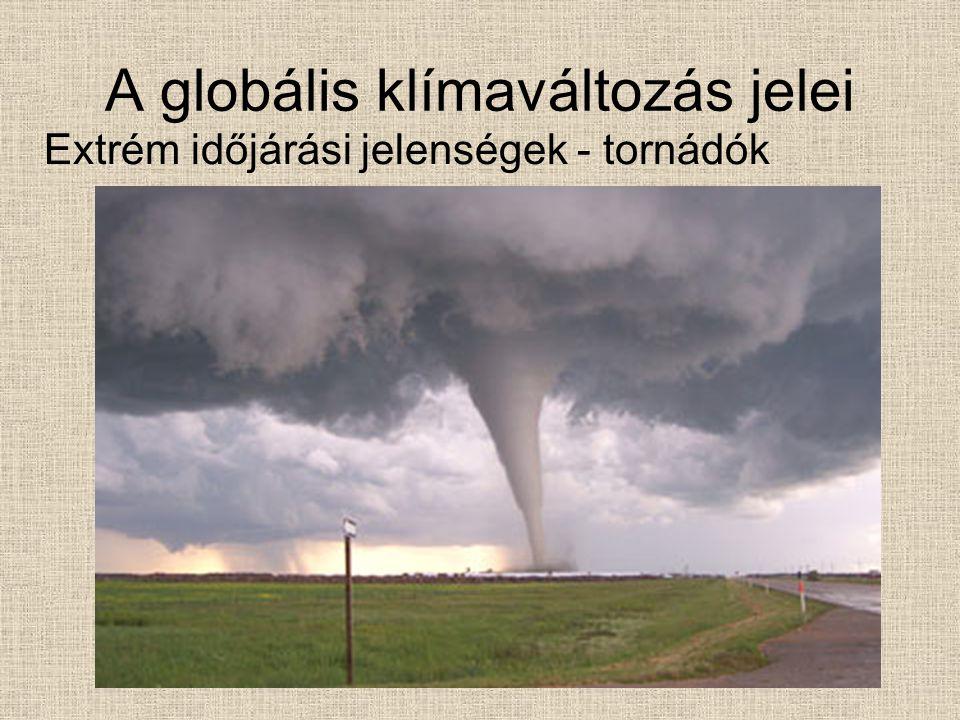 A globális klímaváltozás jelei Extrém időjárási jelenségek - tornádók